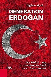 generation erdoan die trkei ein zerrissenes land im 21 jahrhundert - Erdogan Lebenslauf