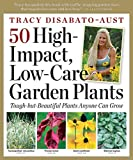 50 High-Impact, Low-Care Garden Plants