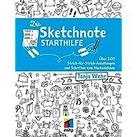 Die Sketchnote Starthilfe: Über 200 Strich-für-Strich-Anleitungen und Schriften zum Nachzeichnen (mitp Business)