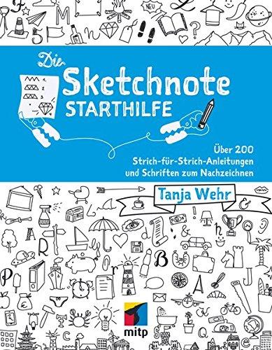 Die Sketchnote Starthilfe  Über 200 Strich Für Strich Anleitungen Und Schriften Zum Nachzeichnen  Mitp Kreativ