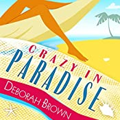 Crazy in Paradise: Paradise Series, Book 1 | Deborah Brown
