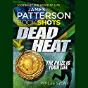 Dead Heat: BookShots Audiobook by James Patterson Narrated by Francois Correia