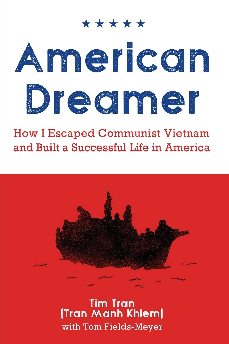 Amazon.com: American Dreamer: How I Escaped Communist Vietnam and Built a  Successful Life in America (9781945398025): Tran, Tim, Fields-Meyer, Tom:  Books