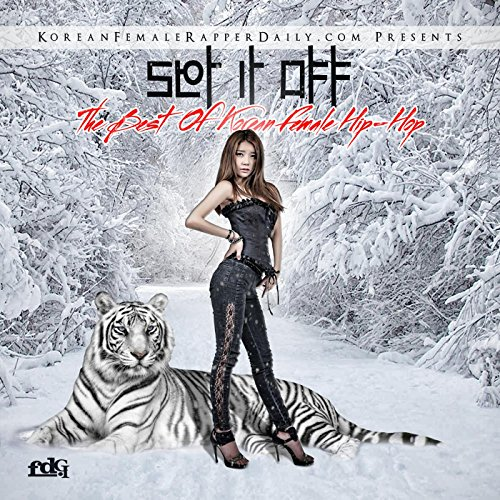 Korean Hip Hop Music - Set It Off: The Best of Korean Female Hip-Hop