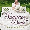 The Summer Bride: Chance Sisters Romance, Book 4 Hörbuch von Anne Gracie Gesprochen von: Alison Larkin
