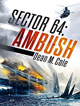 SECTOR 64: Ambush: Sector 64 Book One by [Cole, Dean M.]