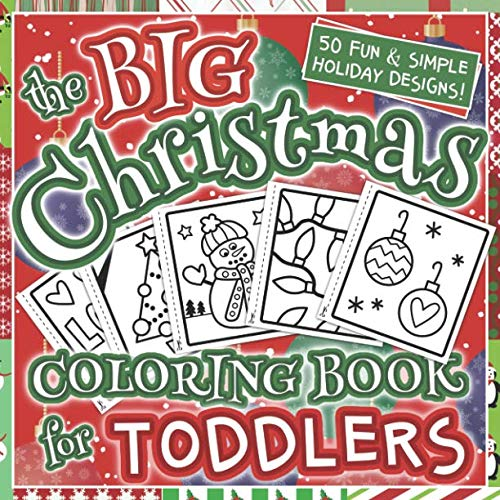 (The Big Christmas Coloring Book for Toddlers: Holiday Season, Christmas, and Silly Snowman Designs for Ages 1-4)