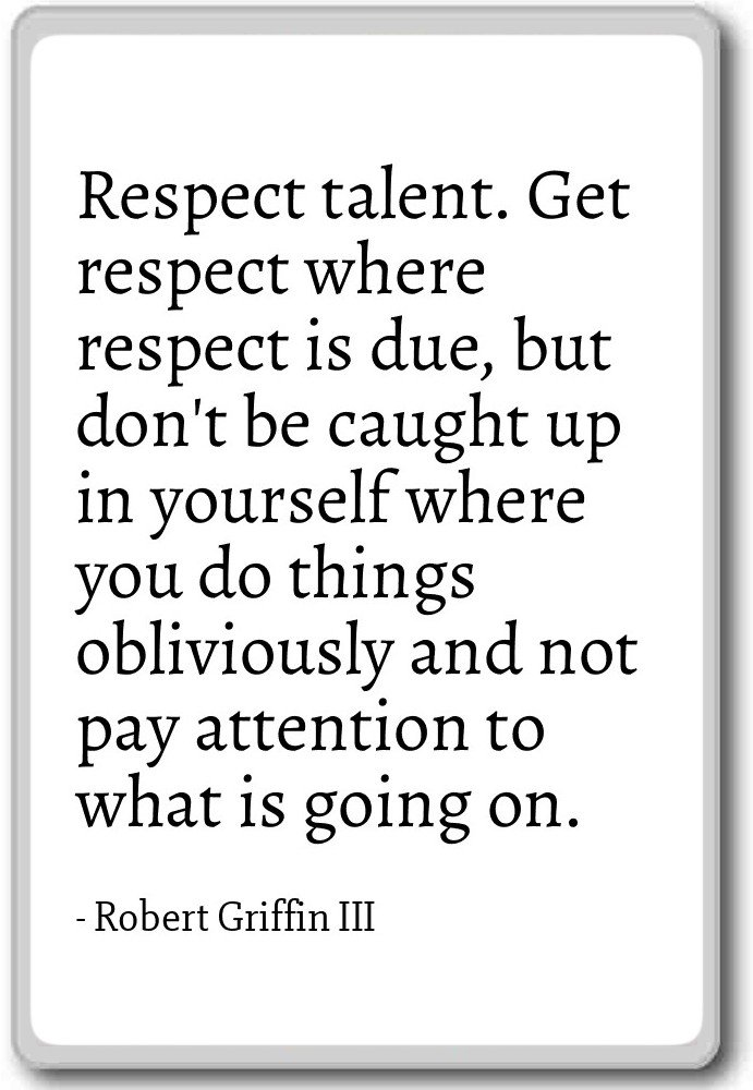 Amazoncom Respect Talent Get Respect Where Respec Robert