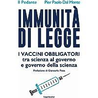 Immunità di legge. I vaccini obbligatori tra scienza al governo e governo della scienza
