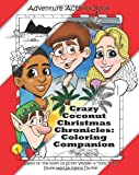 Crazy Coconut Christmas Chronicles: Coloring Companion, Scott Vedder and Antonio Tapia, 148411387X