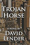 Front cover for the book Trojan Horse by David Lender