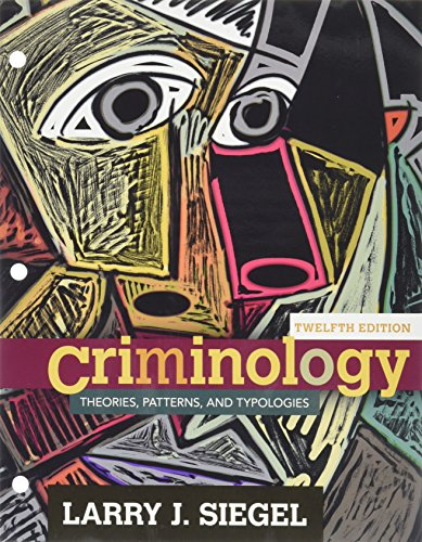 Bundle: Criminology: Theories, Patterns and Typologies, Loose-Leaf Version, 12th + MindTap Criminal Justice, 1 term (6 months) Printed Access Card -  Larry J. Siegel, 12th Edition, Loose Leaf