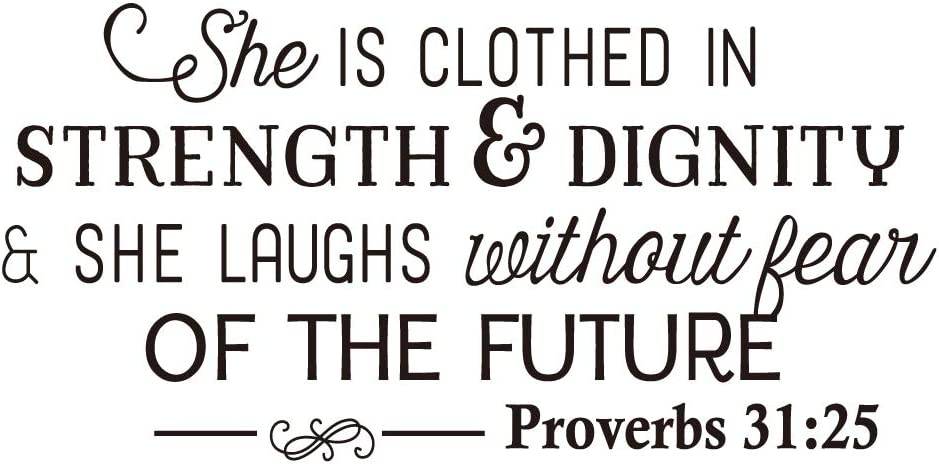 She is Clothed in Strength & Dignity Proverbs 31:25 Bible Verse Motto Christian Inspirational Scripture Quotes Vinyl Wall Decal