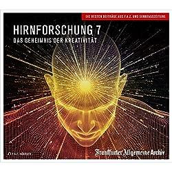 Hirnforschung 7: Das Geheimnis der Kreativität (F.A.Z.-Dossier)