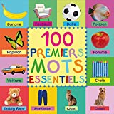 100 Premiers Mots Essentiels: First 100 Essential Words In French - French Book - French Books - Les Enfants - French Kids - Pour Enfants - En Francais ... Livres Enfants - Livre Bebe (French Edition)