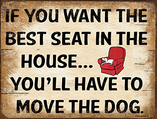 Funny Dog Signs ~ If You Want The Best Seat In The House, Yo