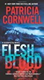Flesh and Blood: A Scarpetta Novel (Kay Scarpetta)