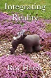 Integrating Reality, Roy Harris, 0755214900