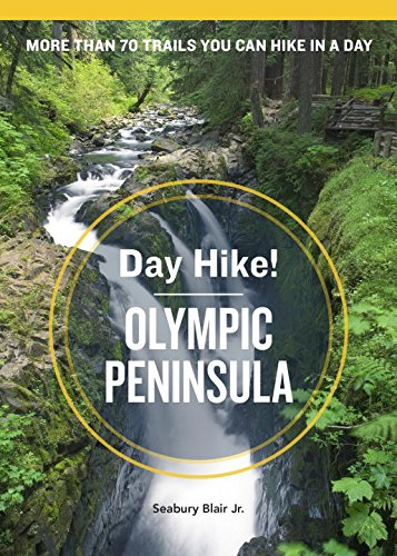 Day Hike! Olympic Peninsula, 3rd Edition: More Than