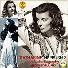 Katharine Hepburn - An Audio Biography 2 Audiobook by Geoffrey Giuliano Narrated by Geoffrey Giuliano