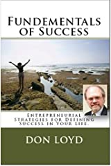 Fundamentals of Success: Entrepreneurial Strategies for Defining Success Kindle Edition
