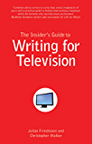 The Insider's Guide to Writing for Television (Insiders Guide)