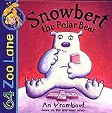 Snowbert the Polar Bear, An Vrombaut, 0340788593