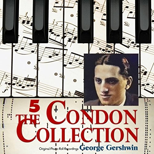 The Condon Collection, Vol. 5: Original Piano Roll Recordings - George Gershwin Piano Rolls