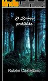 El Bosque Prohibido (Spanish Edition)