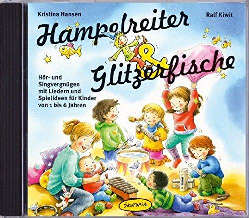 Hampelreiter und Glitzerfische: Hör- und Singvergnügen mit Liedern und Spielideen für Kinder von 1 bis 6 Jahren (Ökotopia Mit-Spiel-Lieder)