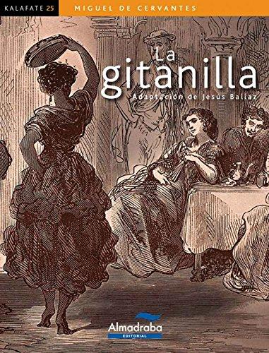 LA GITANILLA (Kalafate) por de Cervantes, Miguel