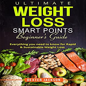 Ultimate Weight Loss Smart Points Beginner's Guide Audiobook