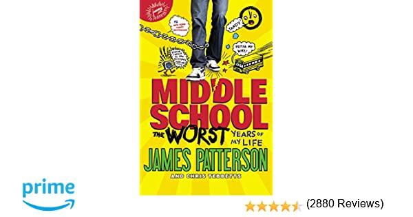 Middle School, The Worst Years of My Life: James Patterson, Chris ...