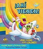 img - for Ahi vienen! Libro sobre los colores (Spanish Edition) (Estoy Aprendiendo) book / textbook / text book