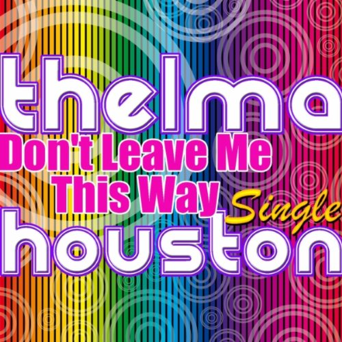 Don't Leave Me This Way (Rerecorded) Dont Leave