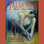 Tallchief: America's Prima Ballerina   Maria Tallchief