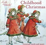 Childhood Christmas - Victorian Carols and Music