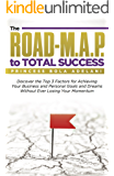 The ROAD-M.A.P. to Total Success