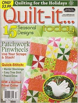 Quilt It Today Magazine November/December 2013: Amazon.com: Books : quilting today magazine - Adamdwight.com