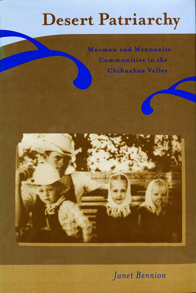 Download Desert Patriarchy: Mormon and Mennonite Communities in the Chihuahua Valley pdf