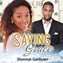 Saving Grace: A Christian African American Marriage Romance Audiobook by Shannon Gardener,  African American Club Narrated by Asia Moore