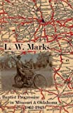 img - for L. W. Marks: A Baptist Progressive in Missouri & Oklahoma, 1862-1943 book / textbook / text book