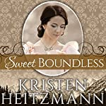 Sweet Boundless: Diamond of the Rockies Series, Book 2 | Kristen Heitzmann