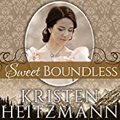 Sweet Boundless: Diamond of the Rockies Series, Book 2   Kristen Heitzmann