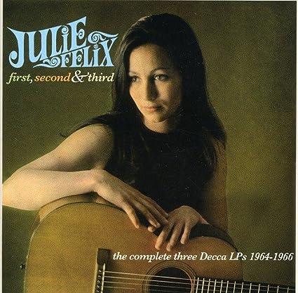 Julie Felix - First, Second & Third (Complete Decca Lps 1964-1966) / Julie Felix - Amazon.com Music