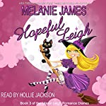 Hopeful Leigh: Literal Leigh Romance Diaries, Book 3 | Melanie James