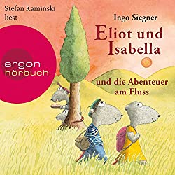 Eliot und Isabella und die Abenteuer am Fluss (Eliot und Isabella 1)