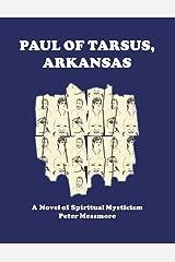 Paul of Tarsus, Arkansas: A Novel of Spiritual Mysticism Paperback