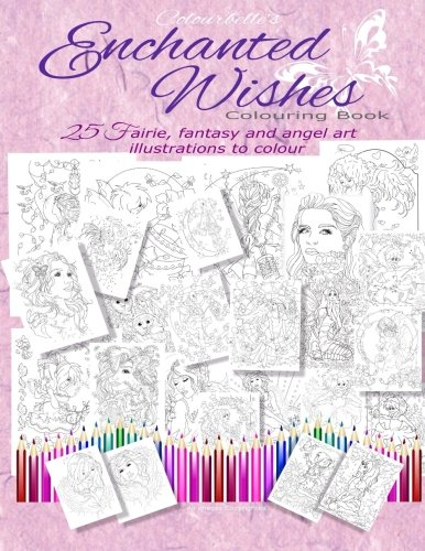 Angel Fantasy Art - Enchanted Wishes: Fairie, Fantasy and Angel Art Colouring book