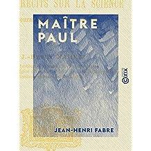 Maître Paul: Lectures courantes pour les écoles primaires